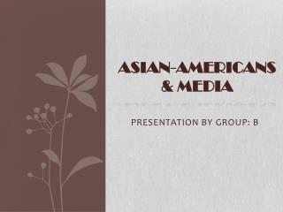 ASIAN-AMERICANS & MEDIA