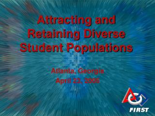 Attracting and Retaining Diverse Student Populations