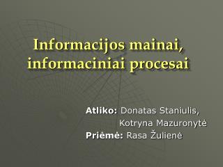 Informacijos mainai, informaciniai procesai