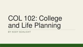 COL 102: College and Life Planning