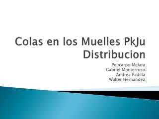 Colas en los Muelles  PkJu Distribucion