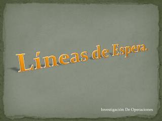 Líneas de Espera.
