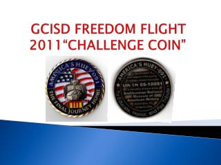 "GCISD FREEDOM FLIGHT 2011""CHALLENGE COIN"""