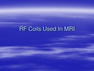 RF Coils Used In MRI