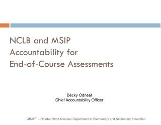 NCLB and MSIP  Accountability for  End-of-Course Assessments
