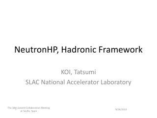 NeutronHP, Hadronic Framework