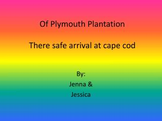 Of Plymouth Plantation There safe arrival at cape cod