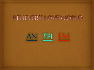 BELIEVER�S LOVE WORLD