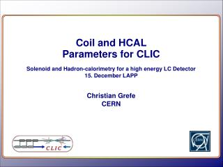 Coil and HCAL  P arameters for CLIC