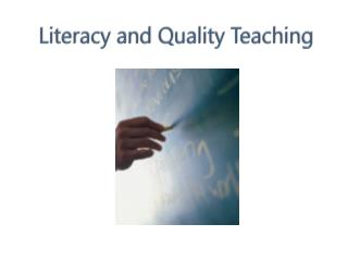 Literacy and Quality Teaching