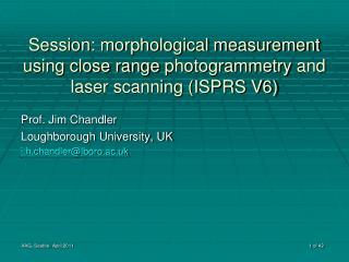 Prof. Jim Chandler Loughborough University, UK j.h.chandler@lboro.ac.uk