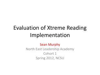 Evaluation of  Xtreme  Reading Implementation