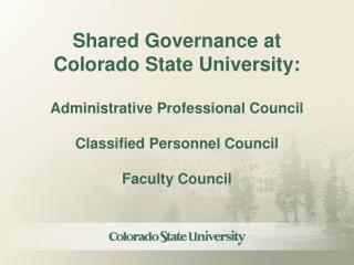 Shared Governance at Colorado State University:  Administrative  Professional Council