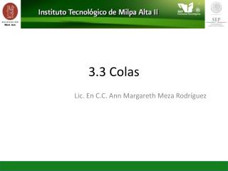 3.3 Colas