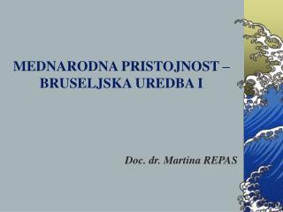 MEDNARODNA PRISTOJNOST   BRUSELJSKA UREDBA I