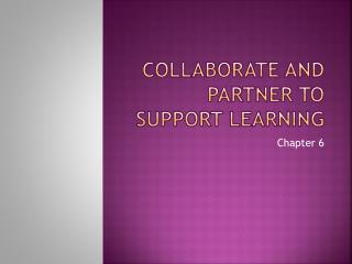 Collaborate and partner to support learning