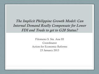 Filomeno  S. Sta. Ana III Coordinator Action for Economic Reforms 23 January 2013