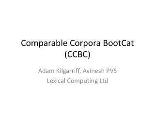 Comparable Corpora  BootCat (CCBC)