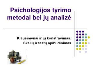 Psichologijos tyrimo metodai bei ju analize