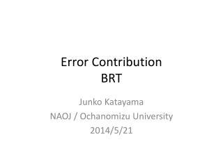Error  Contribution BRT