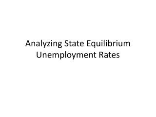 Analyzing State Equilibrium Unemployment Rates