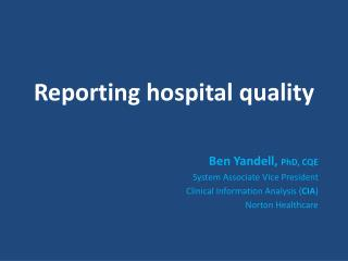 Reporting hospital quality