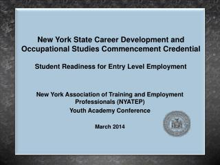 New York Association of Training and Employment Professionals (NYATEP)  Youth  Academy Conference