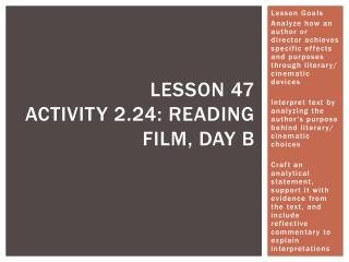 Lesson 47 Activity 2.24: reading film, day b