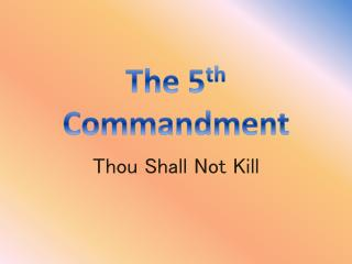 The 5 th  Commandment