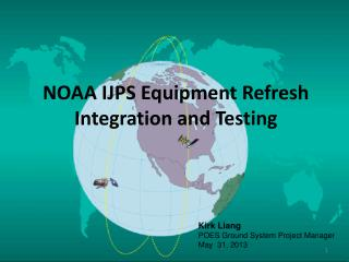 NOAA IJPS Equipment Refresh Integration and Testing