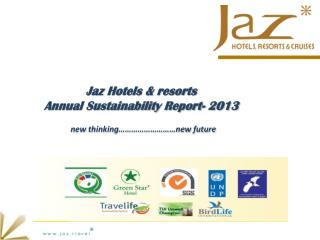 Jaz Hotels & resorts  Annual Sustainability Report- 2013   new thinking………………………new future