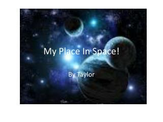 My Place In Space!