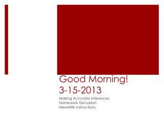 Good Morning! 3-15-2013