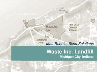 Waste Inc. Landfill Michigan City, Indiana