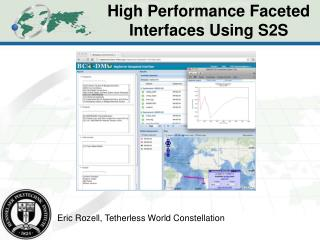 High Performance Faceted Interfaces Using S2S