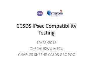 CCSDS IPsec Compatibility Testing