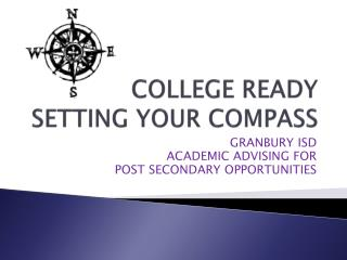 COLLEGE READY SETTING YOUR COMPASS