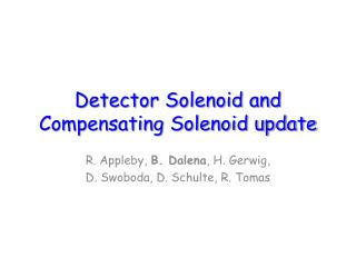 Detector Solenoid and Compensating Solenoid update