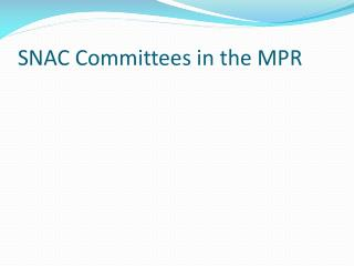 SNAC Committees in the MPR