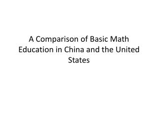 A Comparison of Basic Math Education in China and the United States