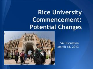 Rice University Commencement: Potential Changes