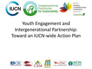 Youth Engagement  and Intergenerational Partnership: Toward an IUCN-wide Action Plan