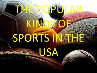 THE POPULAR KINDS OF SPORTS IN THE USA