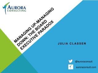 Managing Up-Managing Down: The  Board  Executive Paradox