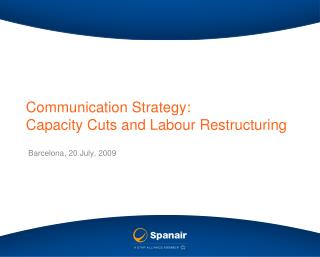 Communication Strategy: Capacity Cuts and Labour Restructuring