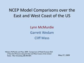 NCEP Model Comparisons over the East and West Coast of the US