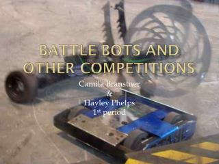 Battle Bots and other competitions