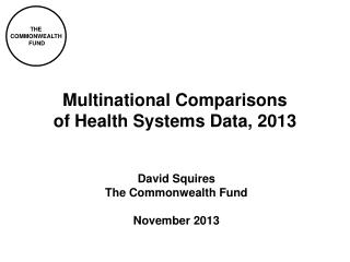 Multinational Comparisons of Health Systems Data,  2013