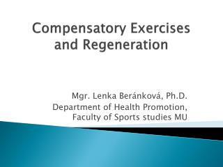 Compensatory E xercises  and  R egeneration