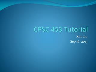 CPSC 453 Tutorial